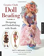 Creative Cloth Doll Beading: Designing and…