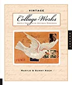 Vintage Collage-Works: Artful Ideas with…
