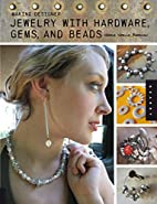 Making Designer Jewelry from Hardware, Gems,…