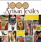 1,000 Artisan Textiles: Contemporary Fiber…
