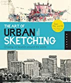 The Art of Urban Sketching: Drawing On…