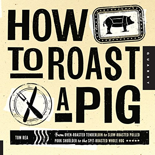 how-to-roast-a-pig-from-oven-roasted-tenderloin-to-slow-roasted-pulled-pork-shoulder-to-the-spit-roasted-whole-hog