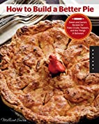How to Build a Better Pie: Sweet and Savory…