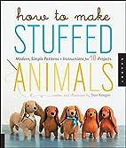 How to Make Stuffed Animals: Modern, Simple…