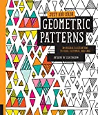 Just Add Color: Geometric Patterns: 30…