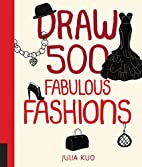 Draw 500 Fabulous Fashions: A Sketchbook for…
