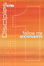 Follow Me: Daily Readings for Disciples…