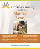 Clark, Stephen: Christian Family Guide to Married Love