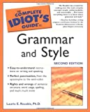 Rozakis, Laurie E.: The Complete Idiot's Guide to Grammar And Style, 2nd Edition