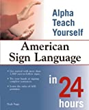Trudy Suggs: Alpha Teach Yourself American Sign Language in 24 Hours