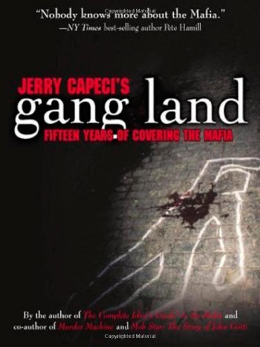 jerry-capecis-gang-land-fifteen-years-of-covering-the-mafia