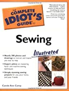 The Complete Idiot's Guide to Sewing,…
