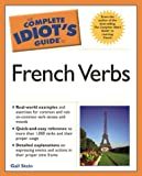 Stein, Gail: The Complete Idiot's Guide to French Verbs