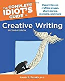 Rozakis, Laurie E.: The Complete Idiot's Guide to Creative Writing, 2nd edition