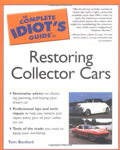 the-complete-idiots-guide-to-restoring-collector-cars