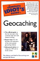 The Complete Idiot's Guide to Geocaching by…