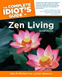 McClain, Gary R.: The Complete Idiot's Guide to Zen Living