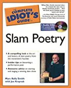 The Complete Idiot's Guide to Slam Poetry by…