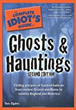 Ogden, Tom: The Complete Idiot's Guide To Ghosts And Hauntings