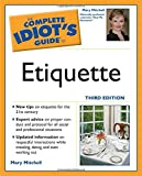 Mitchell, Mary: The Complete Idiot's Guide To Etiquette