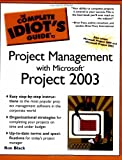 Black, Ron: The Complete Idiot's Guide To Project Management With Microsoft Project 2003