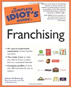 The Complete Idiot's Guide to Franchising by…