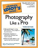 Stensvold, Mike: The Complete Idiot&#39;s Guide to Photography Like a Pro