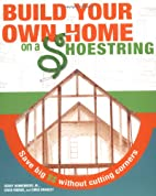 Build Your Own Home on a Shoestring by Henry…