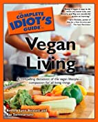 The Complete Idiot's Guide to Vegan Living…
