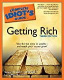 Stewart H. Welch III: The Complete Idiot's Guide to Getting Rich, 3E