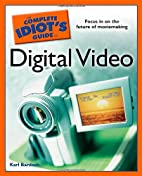 The Complete Idiot's Guide to Digital Video…