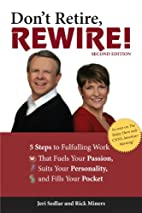 Don't Retire,REWIRE!, 2E by Jeri Sedlar