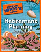 The Complete Idiot's Guide to Retirement…