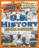 Hite, Kenneth: The Complete Idiot's Guide to U.S. History, Graphic Illustrated