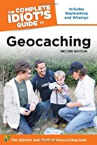 The Complete Idiot's Guide to Geocaching,…
