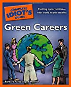 The Complete Idiot's Guide to Green Careers…