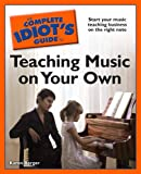 Berger, Karen: The Complete Idiot's Guide to Teaching Music on Your Own