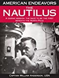 Anderson, William: The Nautilus: A Daring Mission:  The Race to Be the First Beneath the North Pole
