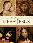 The Illustrated Life of Jesus by David John…