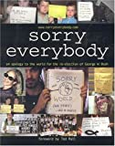 Zetlen, James: Sorry, Everybody: An Apology To The World For The Re-election Of George W. Bush