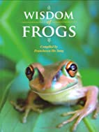 Wisdom of Frogs by Franchesca Ho Sang