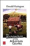 Harington, Donald: The Architecture of the Arkansas Ozarks