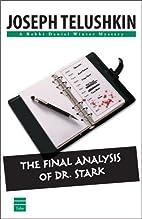 The Final Analysis of Dr Stark (Rabbi Daniel…