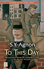 To This Day by S. Y. Agnon