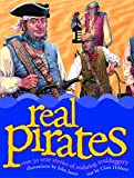 Hibbert, Clare: Real Pirates: Over 20 True Stories of Seafaring Sculduggery