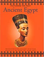 Ancient Egypt (Picturing the Past) by John…