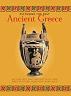 Ancient Greece (Picturing the Past) by John…