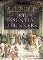 Philosophy: 100 Essential Thinkers by Philip…