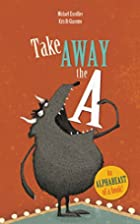Take Away the A by Michaël Escoffier