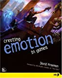 Freeman, David: Creating Emotion in Games: The Craft and Art of Emotioneering